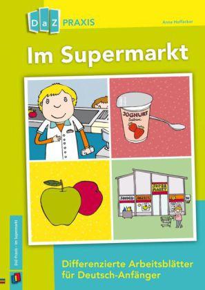 Im Supermarkt. Differenzierte Arbeitsblätter für Deutsch-Anfänger ...